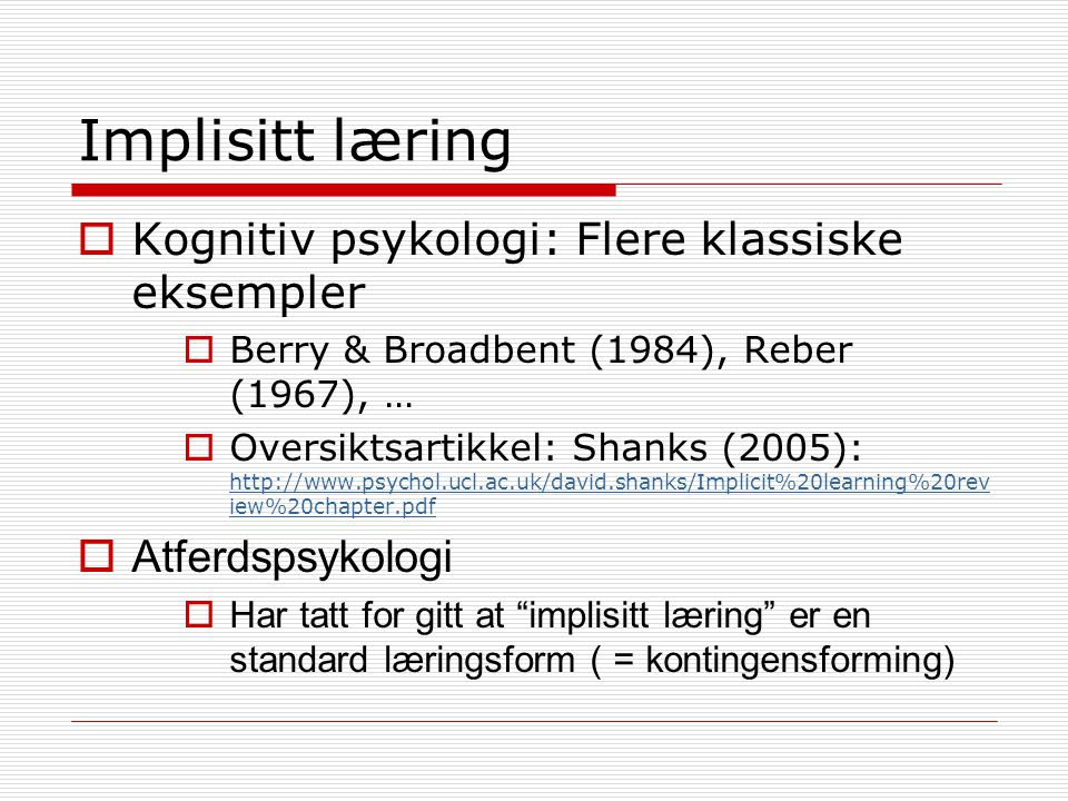 Implisitt læring Kognitiv psykologi: Flere klassiske eksempler