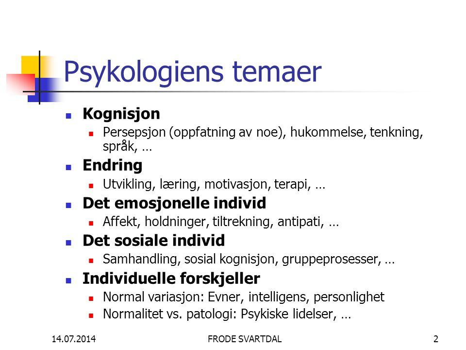 Psykologiens temaer Kognisjon Endring Det emosjonelle individ