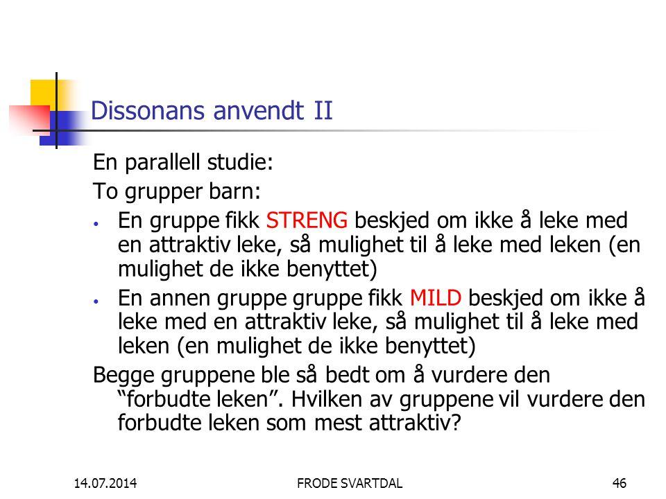 Dissonans anvendt II En parallell studie: To grupper barn:
