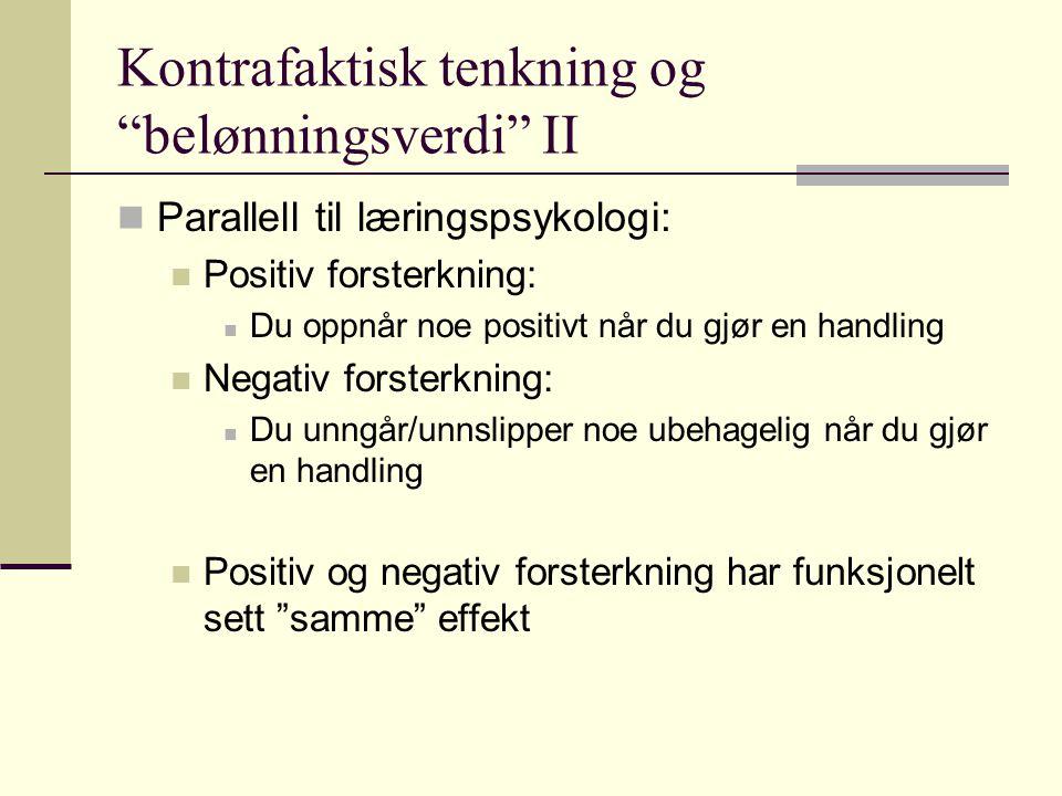 Kontrafaktisk tenkning og belønningsverdi II