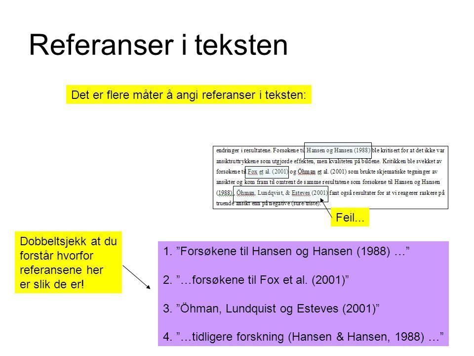 Referanser i teksten Det er flere måter å angi referanser i teksten: