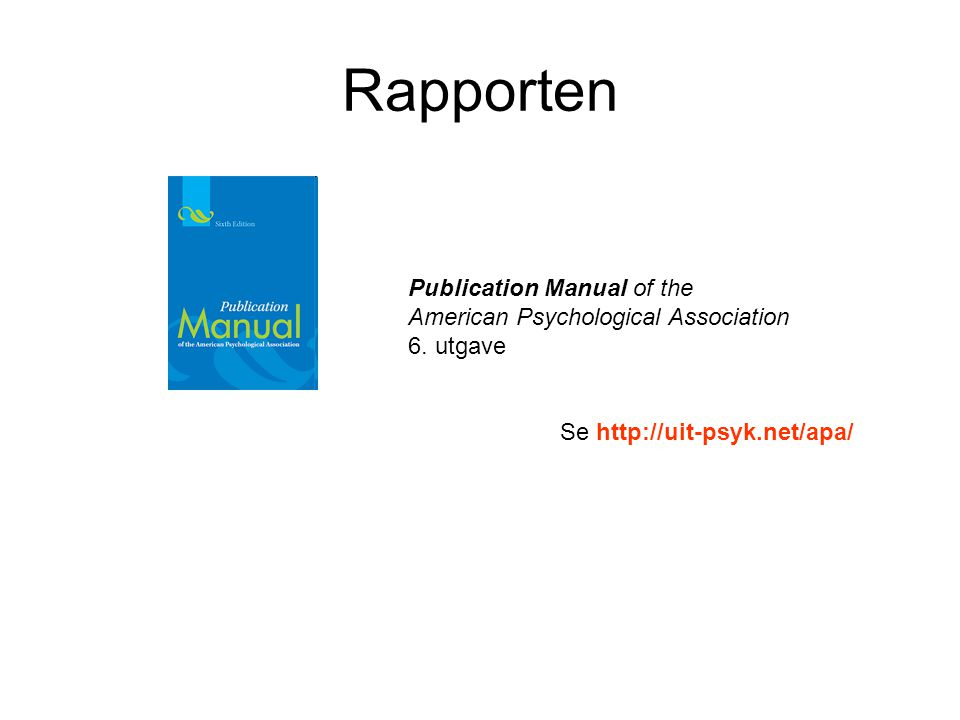 Rapporten Publication Manual of the American Psychological Association