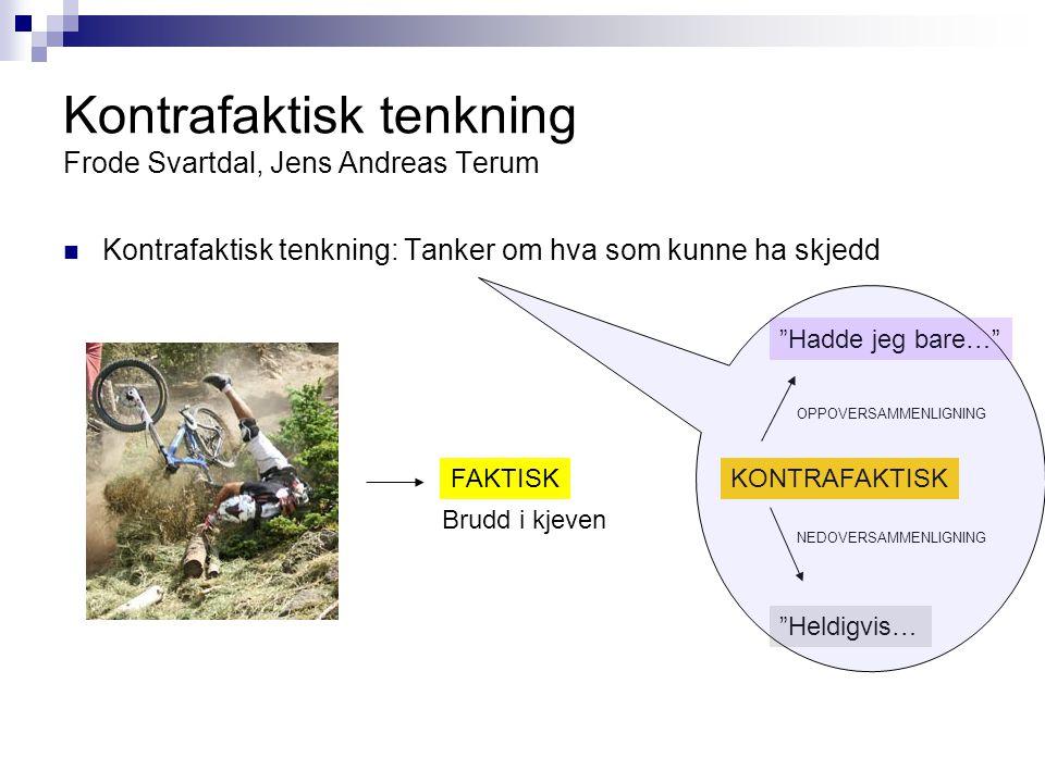 Kontrafaktisk tenkning Frode Svartdal, Jens Andreas Terum