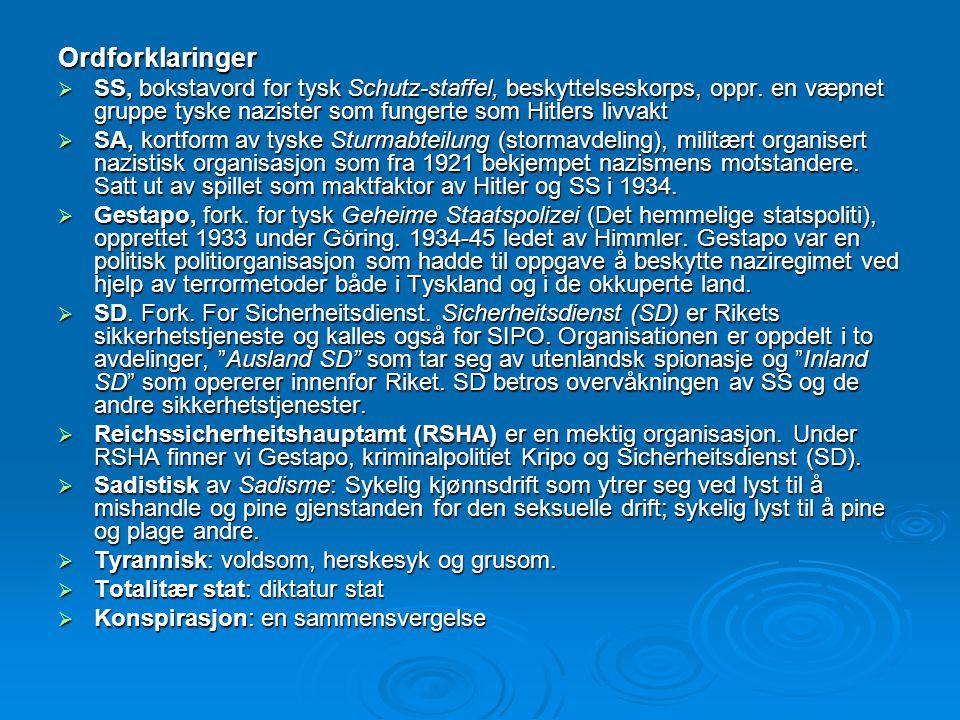 Ordforklaringer SS, bokstavord for tysk Schutz-staffel, beskyttelseskorps, oppr. en væpnet gruppe tyske nazister som fungerte som Hitlers livvakt.