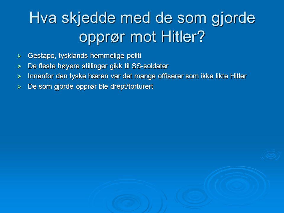 Hva skjedde med de som gjorde opprør mot Hitler