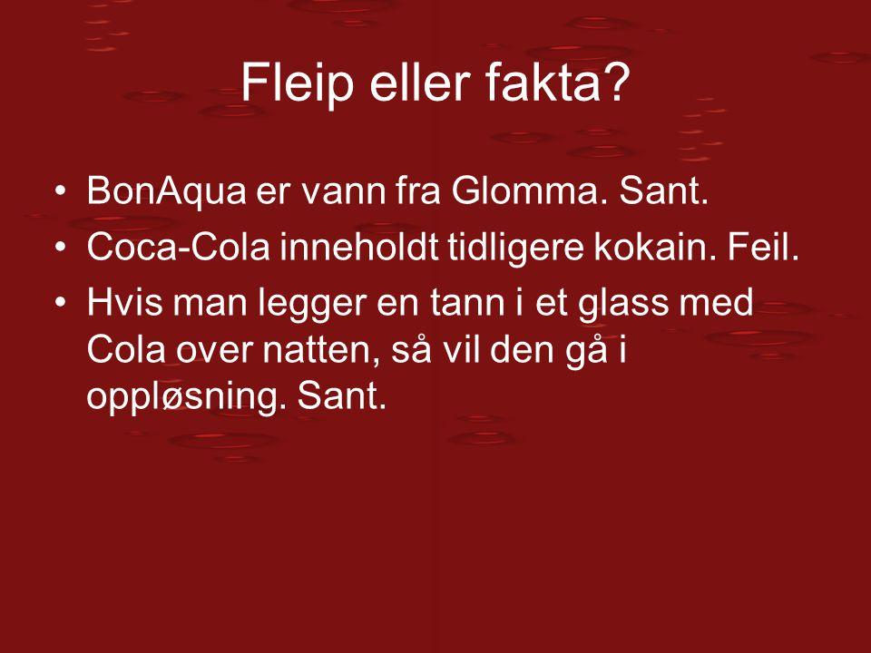 Fleip eller fakta BonAqua er vann fra Glomma. Sant.