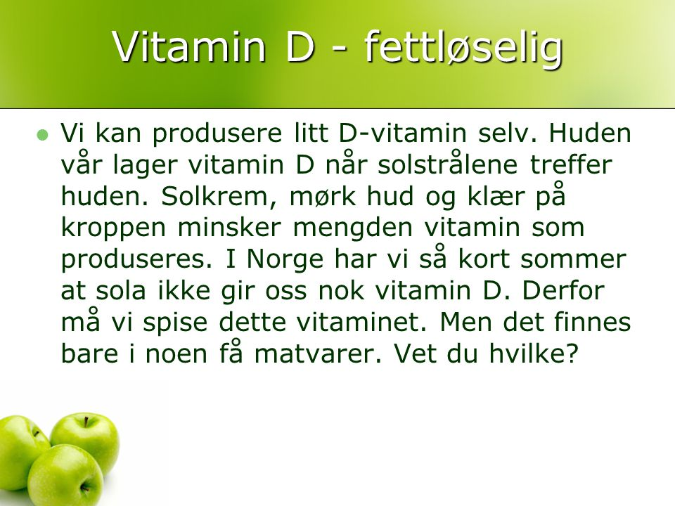 Vitamin D - fettløselig