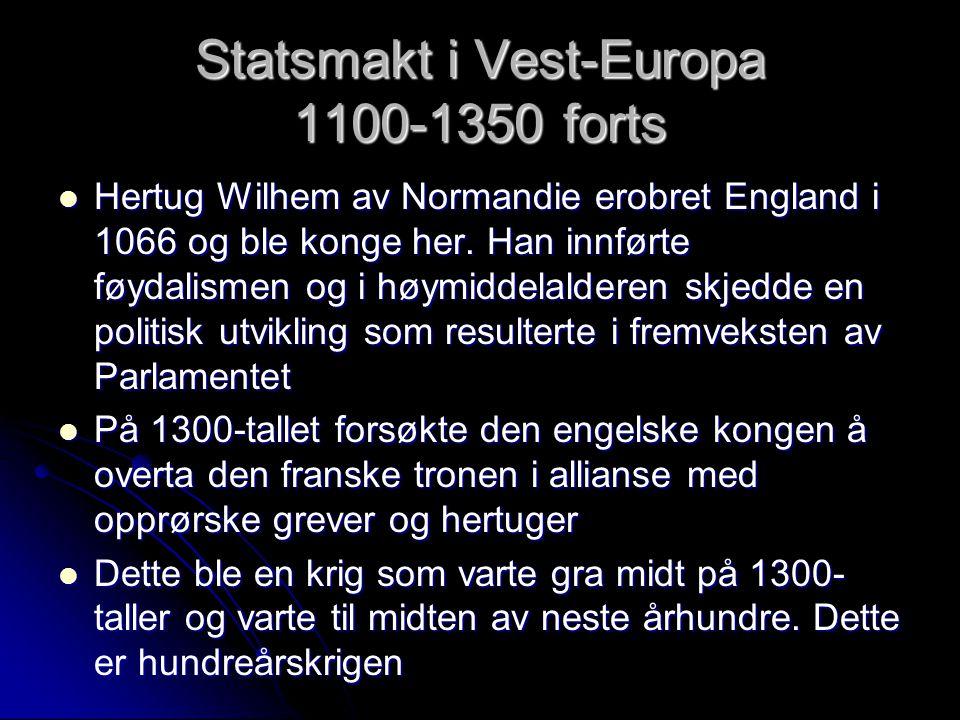 Statsmakt i Vest-Europa 1100-1350 forts