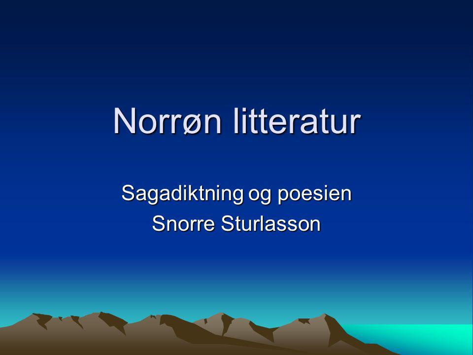 Sagadiktning og poesien Snorre Sturlasson