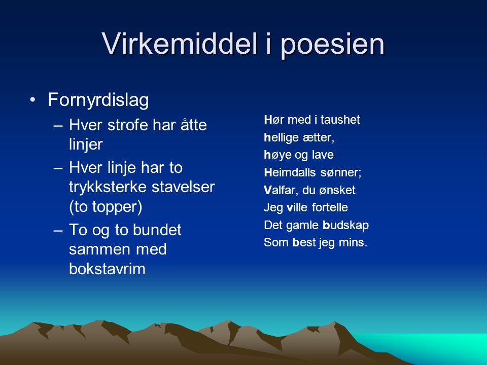 Virkemiddel i poesien Fornyrdislag Hver strofe har åtte linjer