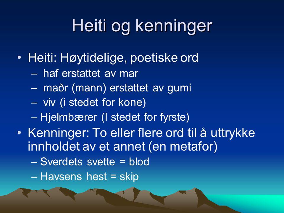 Heiti og kenninger Heiti: Høytidelige, poetiske ord