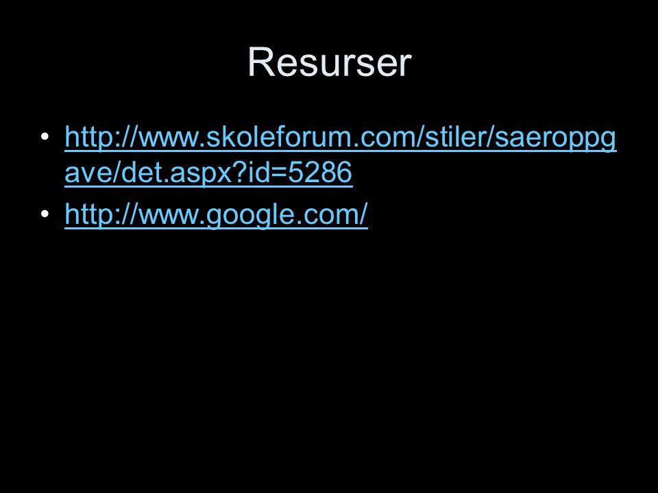 Resurser http://www.skoleforum.com/stiler/saeroppgave/det.aspx id=5286