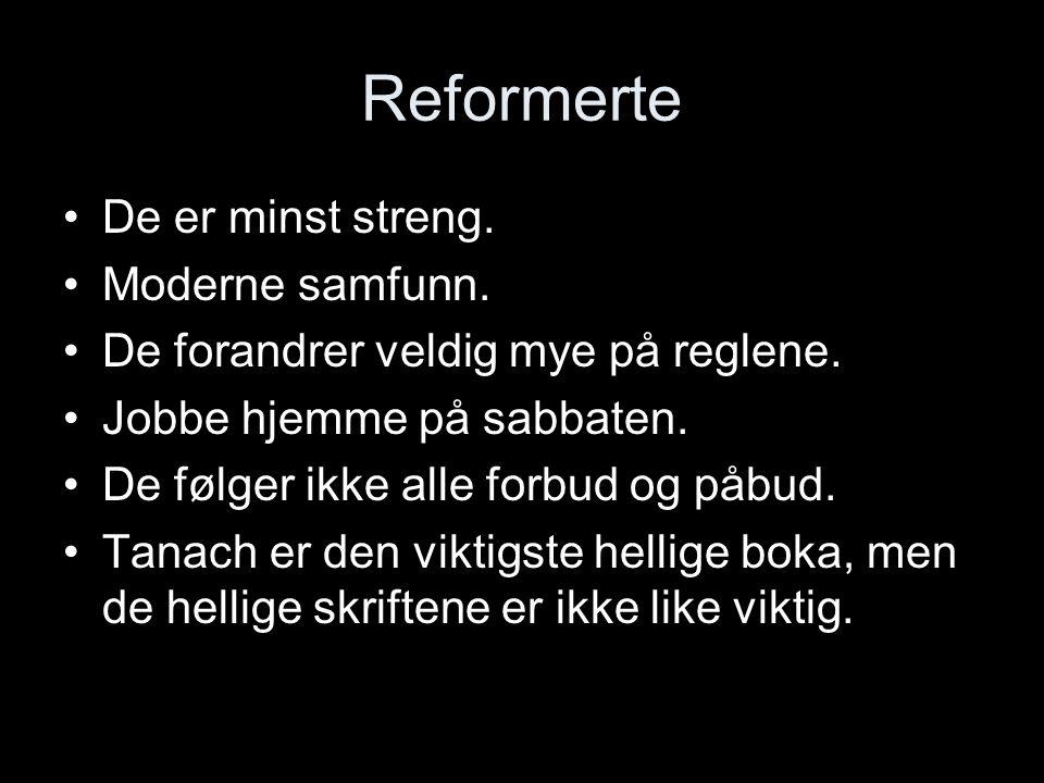 Reformerte De er minst streng. Moderne samfunn.