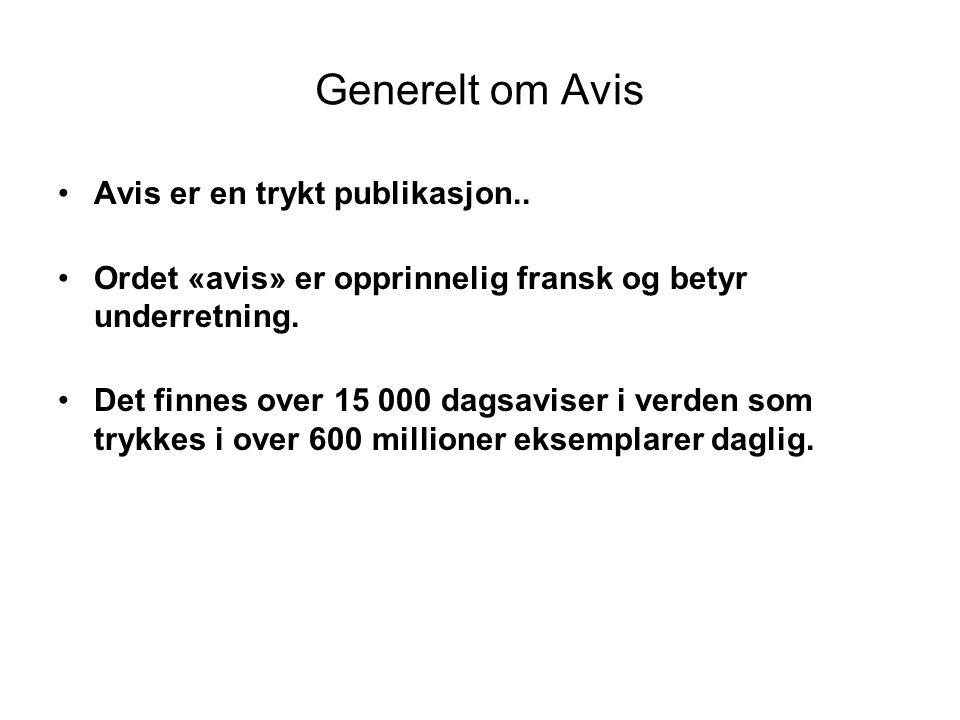 Generelt om Avis Avis er en trykt publikasjon..