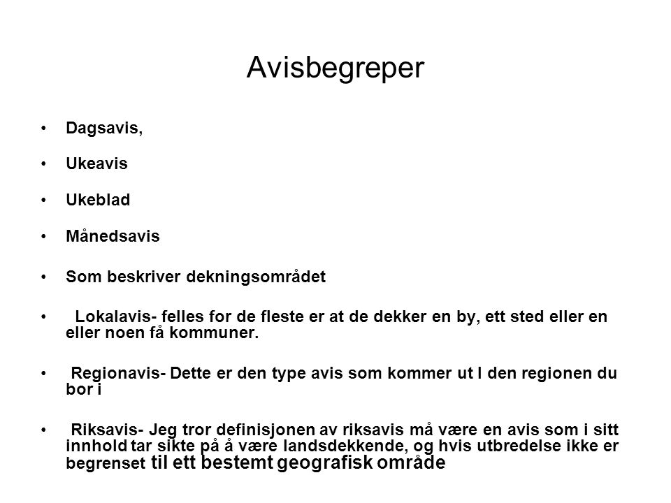 Avisbegreper Dagsavis, Ukeavis Ukeblad Månedsavis