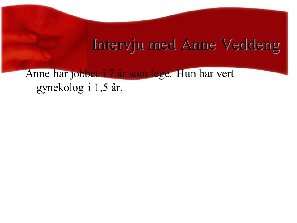 Intervju med Anne Veddeng