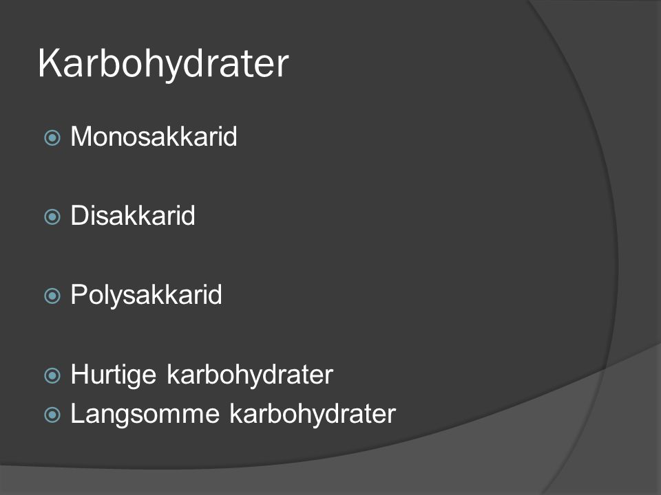 Karbohydrater Monosakkarid Disakkarid Polysakkarid