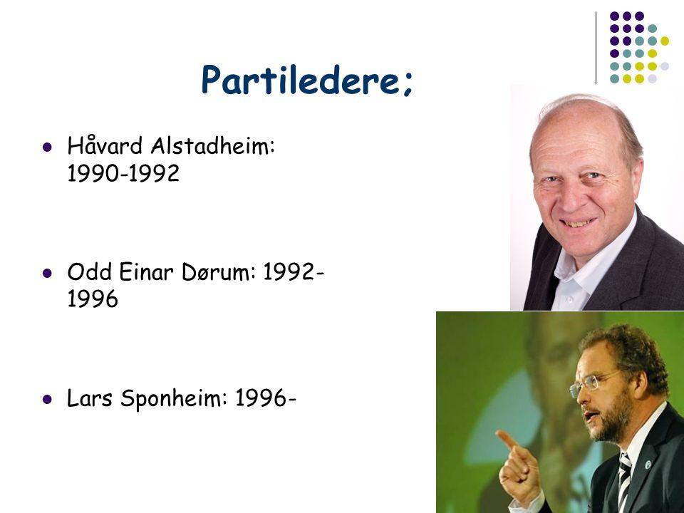 Partiledere; Håvard Alstadheim: 1990-1992 Odd Einar Dørum: 1992-1996