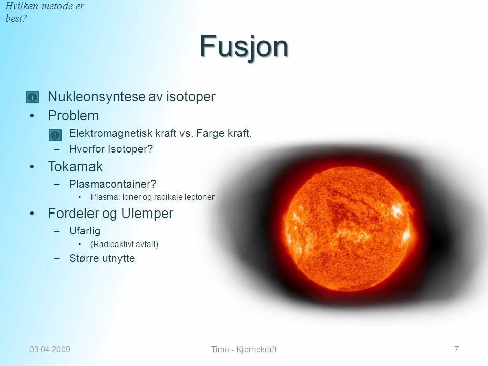 Fusjon Nukleonsyntese av isotoper Problem Tokamak Fordeler og Ulemper