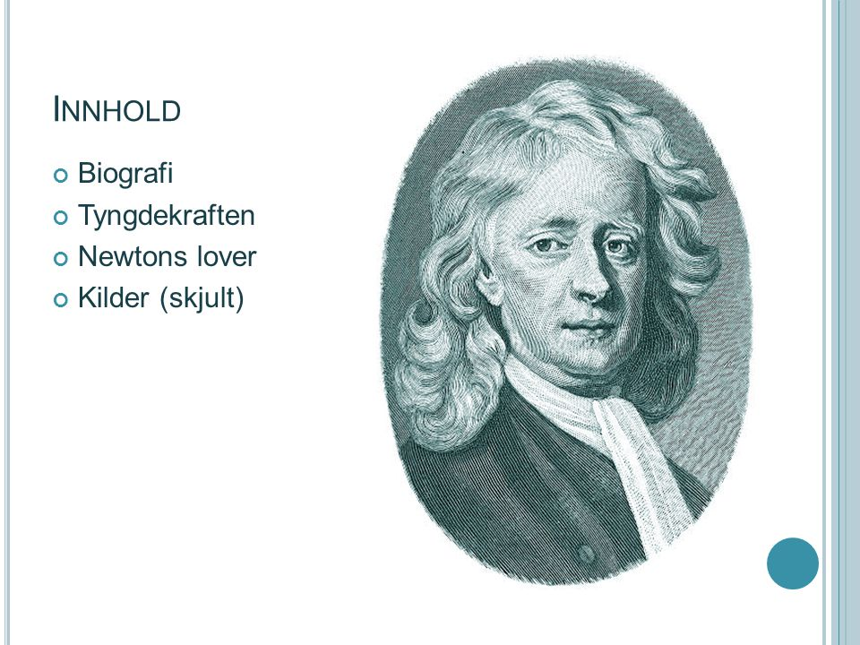 Innhold Biografi Tyngdekraften Newtons lover Kilder (skjult)