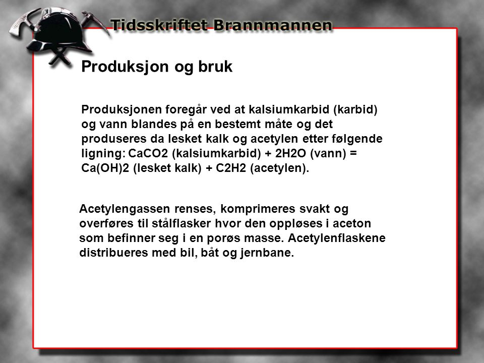 Produksjon og bruk