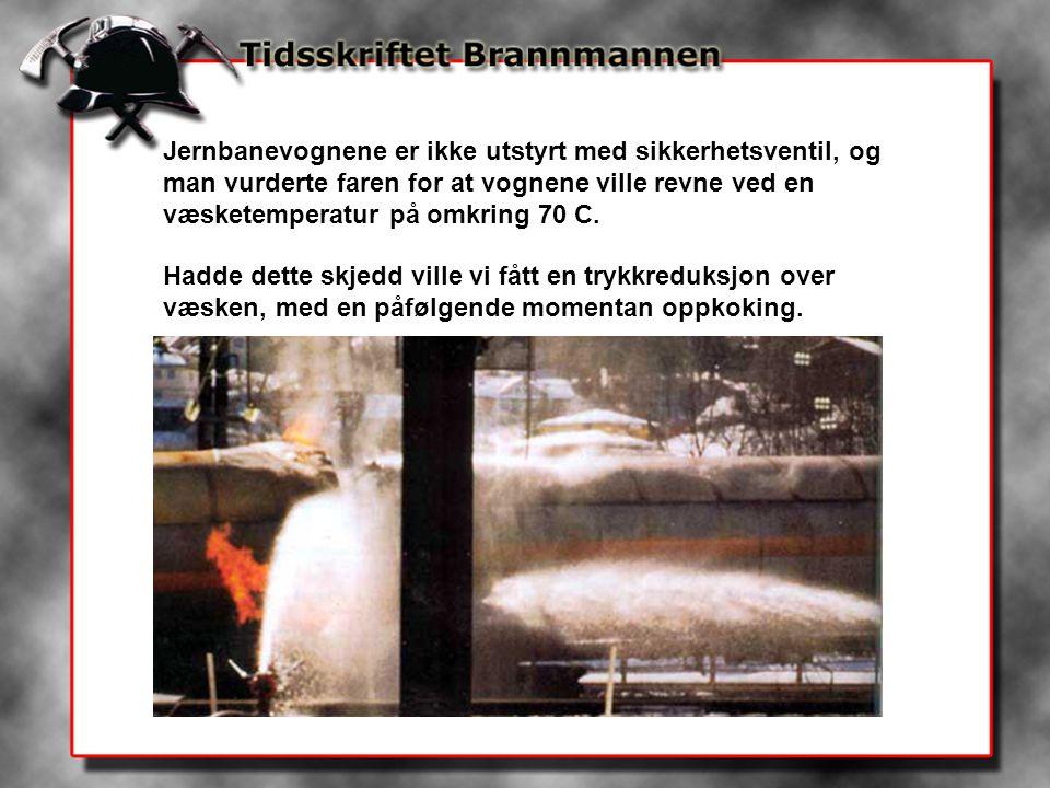 Jernbanevognene er ikke utstyrt med sikkerhetsventil, og man vurderte faren for at vognene ville revne ved en væsketemperatur på omkring 70 C.