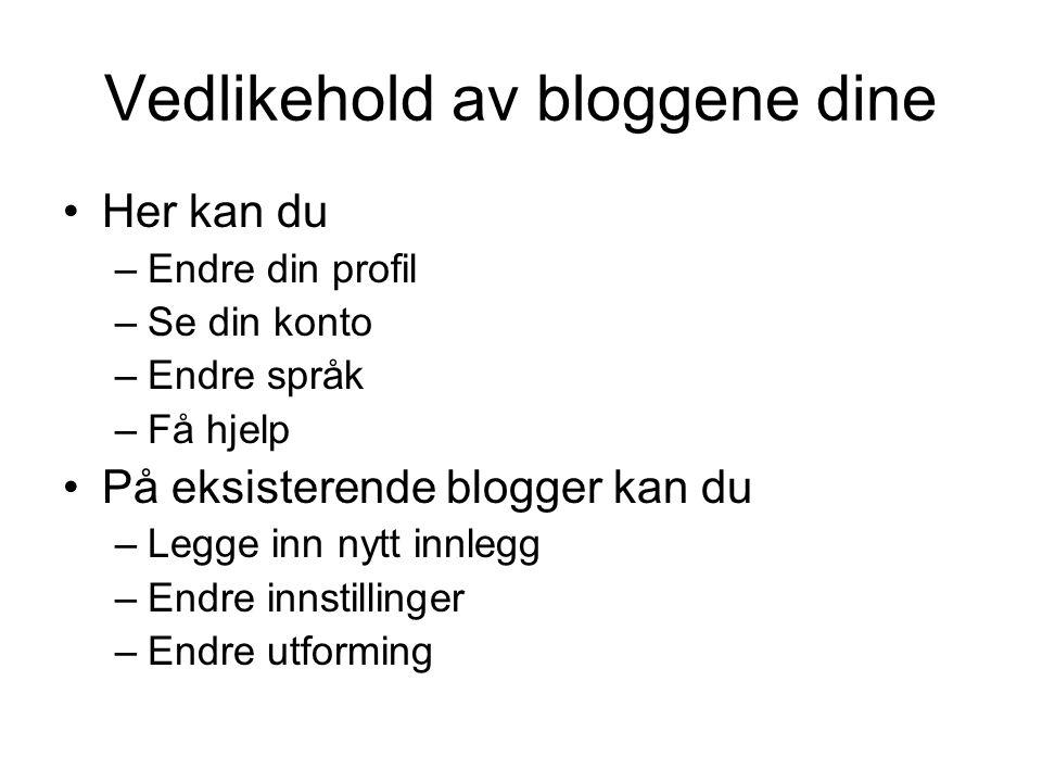 Vedlikehold av bloggene dine
