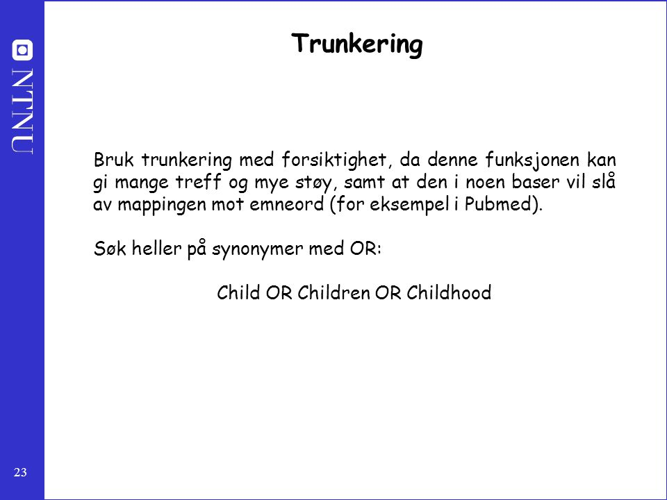 Child OR Children OR Childhood