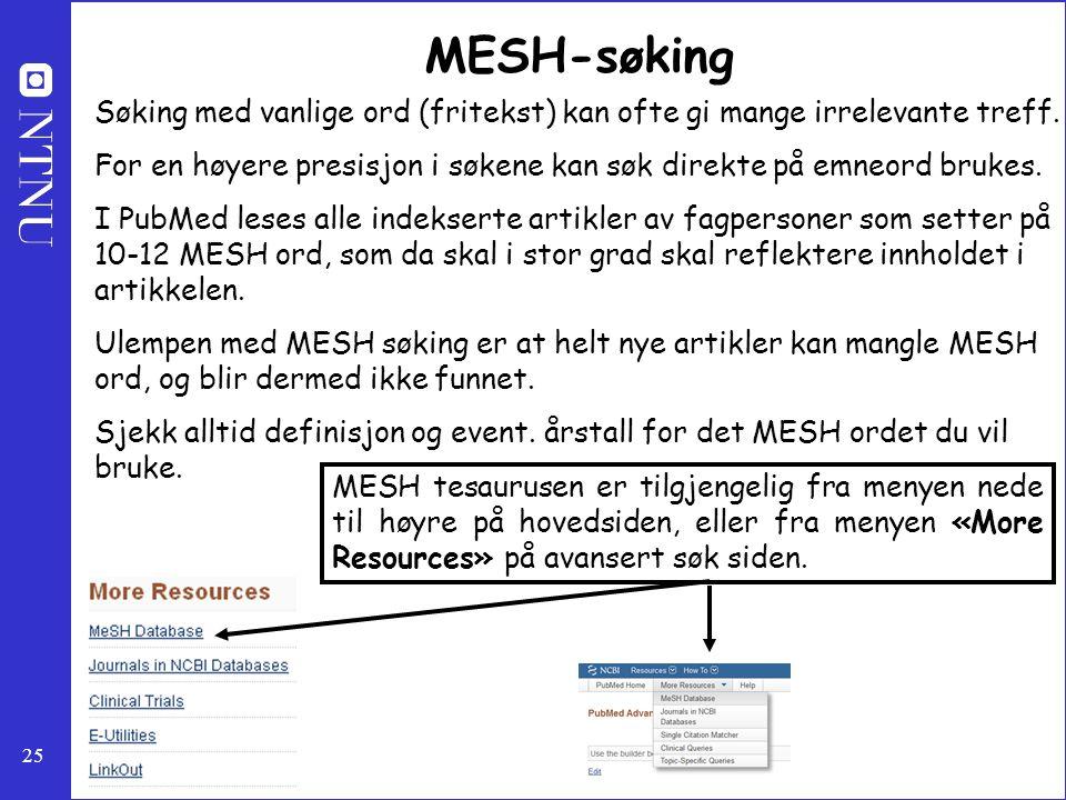 MESH-søking Søking med vanlige ord (fritekst) kan ofte gi mange irrelevante treff.