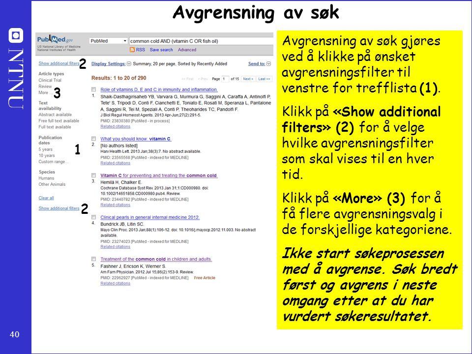 Avgrensning av søk Avgrensning av søk gjøres ved å klikke på ønsket avgrensningsfilter til venstre for trefflista (1).