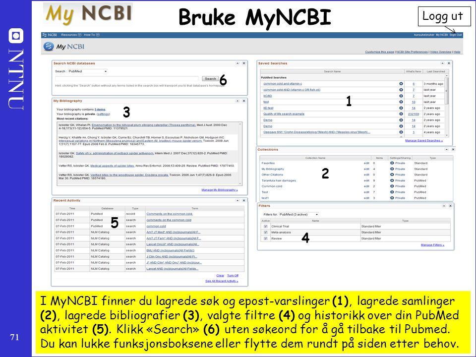 Bruke MyNCBI Logg ut. 6. 1. 3. 2. 5. 4.