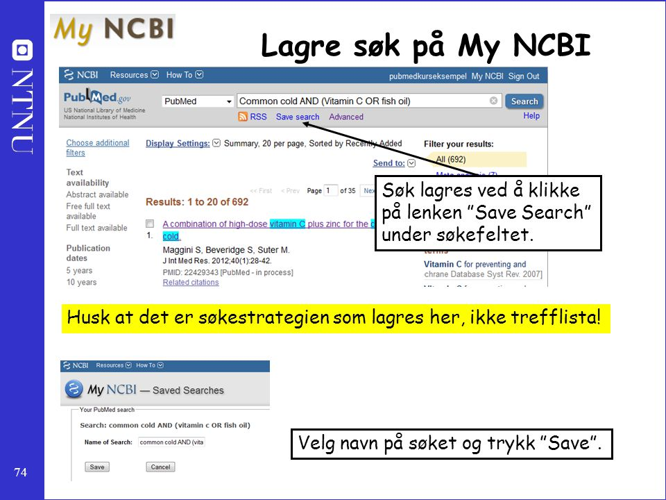 Lagre søk på My NCBI Søk lagres ved å klikke på lenken Save Search under søkefeltet.