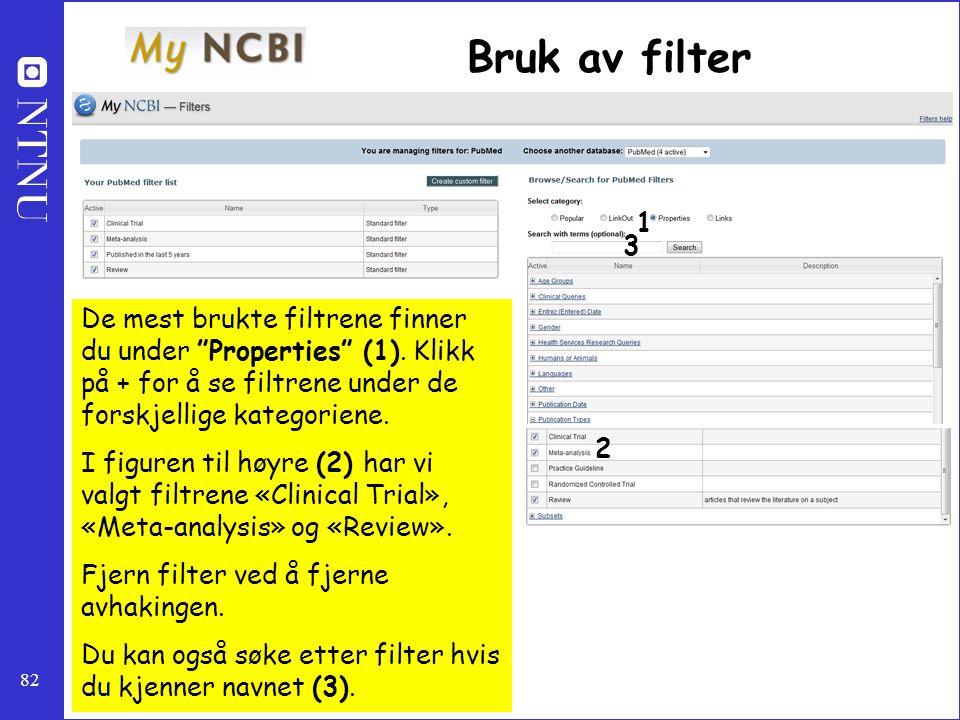 Bruk av filter 1. 3. De mest brukte filtrene finner du under Properties (1). Klikk på + for å se filtrene under de forskjellige kategoriene.