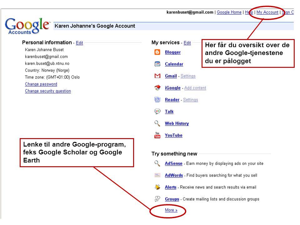 Her får du oversikt over de andre Google-tjenestene du er pålogget