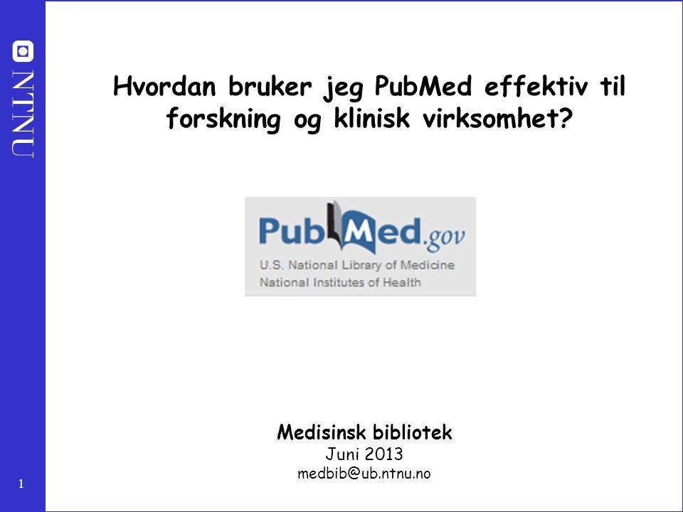 Medisinsk bibliotek Juni 2013 medbib@ub.ntnu.no