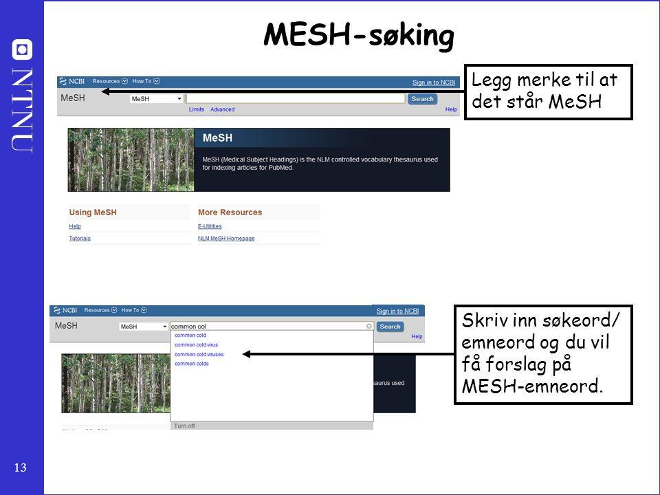 MESH-søking Legg merke til at det står MeSH