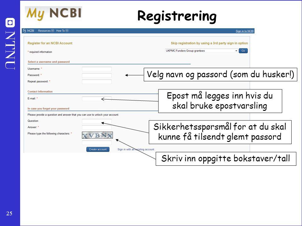 Registrering Velg navn og passord (som du husker!)
