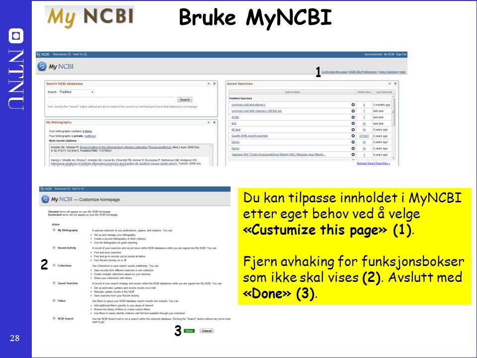 Bruke MyNCBI 1. Du kan tilpasse innholdet i MyNCBI etter eget behov ved å velge «Custumize this page» (1).