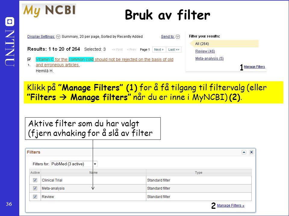 Bruk av filter 1. Klikk på Manage Filters (1) for å få tilgang til filtervalg (eller Filters  Manage filters når du er inne i MyNCBI) (2).