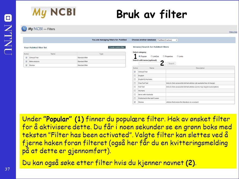 Bruk av filter 1. 2.