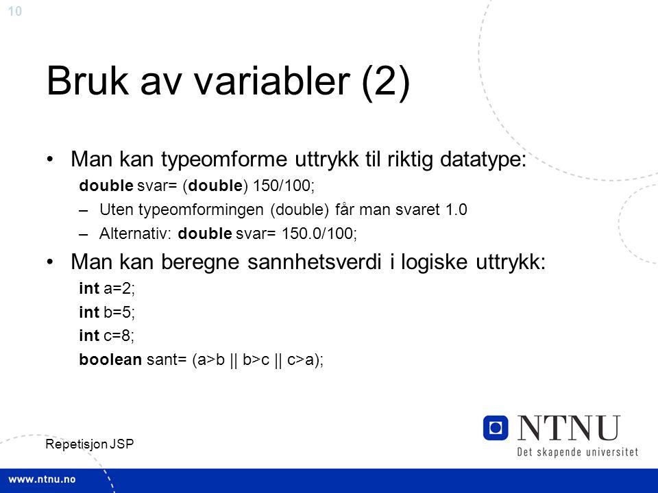 Bruk av variabler (2) Man kan typeomforme uttrykk til riktig datatype: