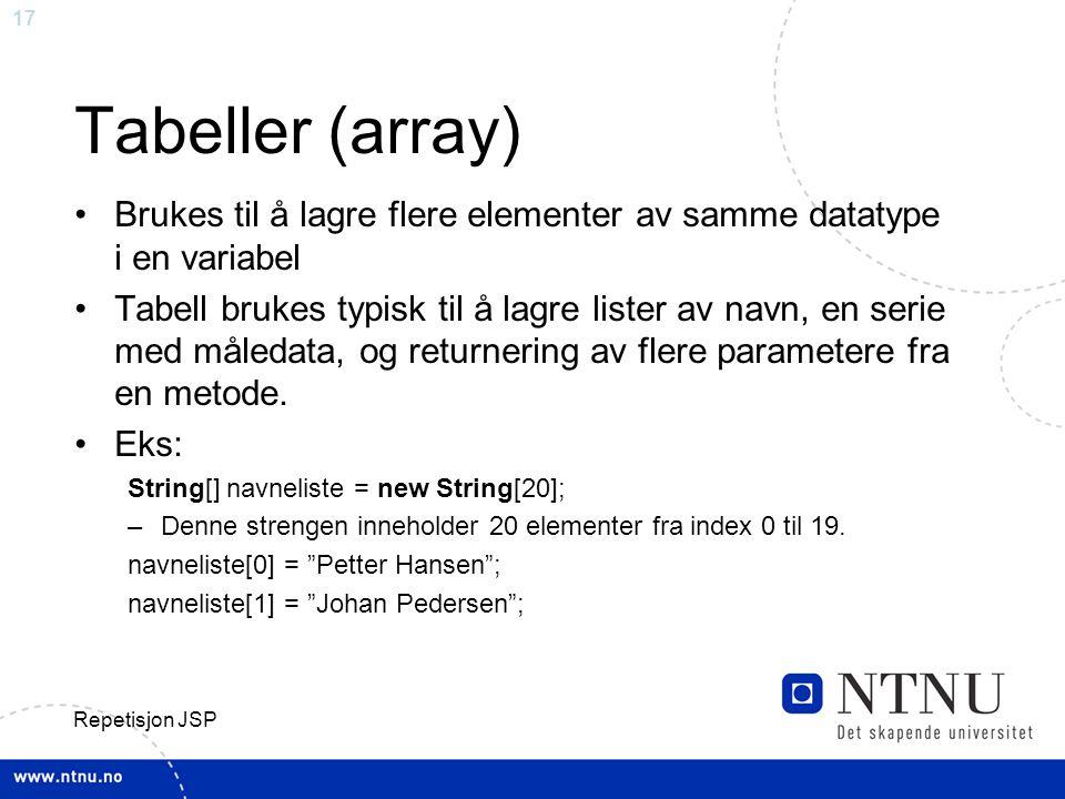 Tabeller (array) Brukes til å lagre flere elementer av samme datatype i en variabel.
