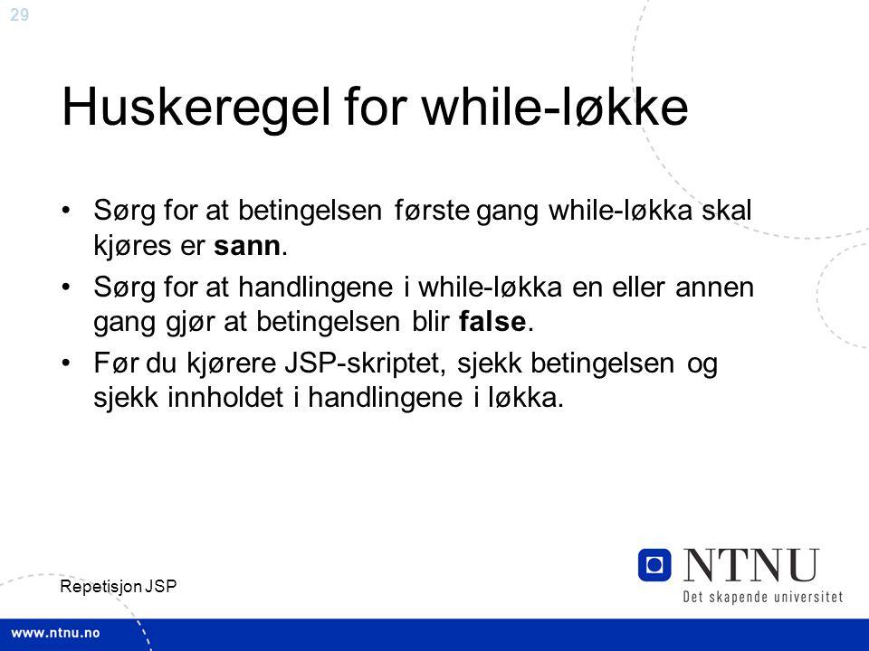 Huskeregel for while-løkke