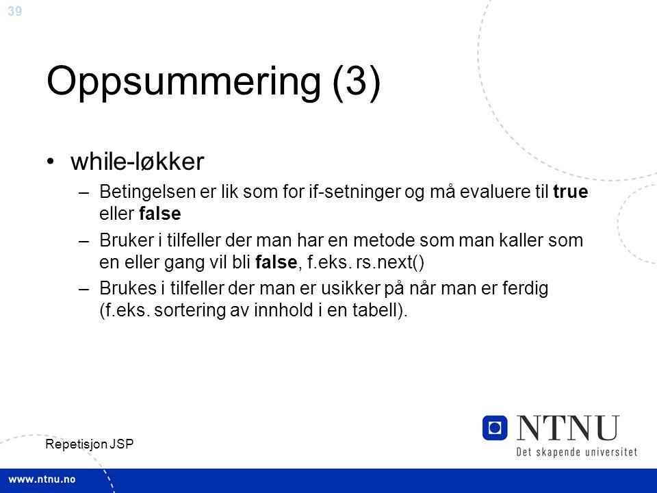 Oppsummering (3) while-løkker