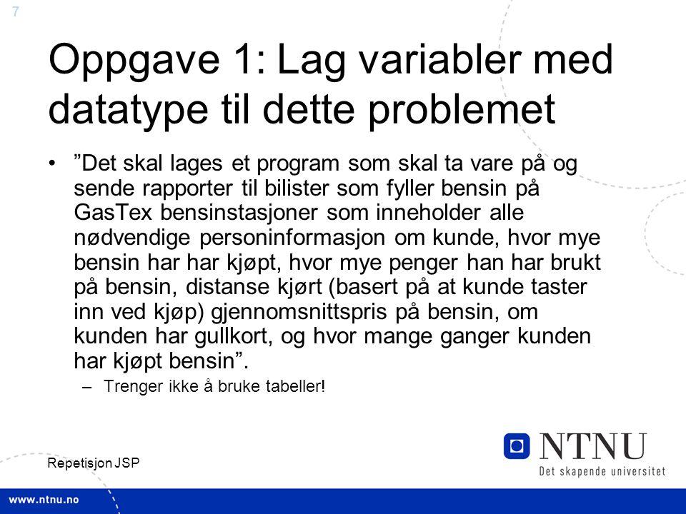 Oppgave 1: Lag variabler med datatype til dette problemet