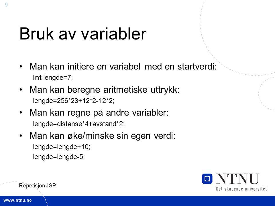 Bruk av variabler Man kan initiere en variabel med en startverdi: