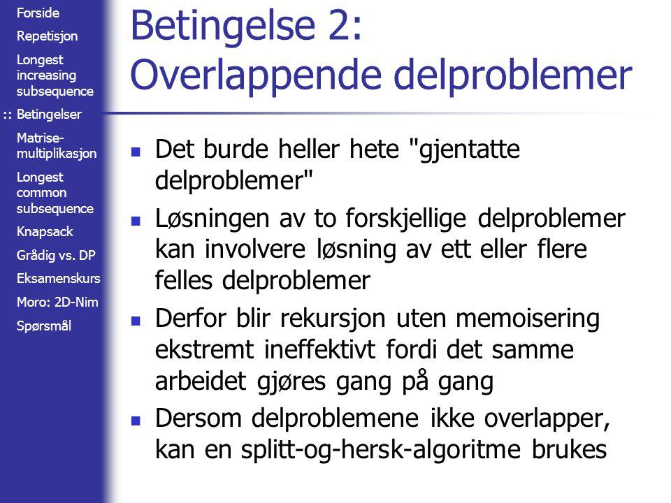 Betingelse 2: Overlappende delproblemer