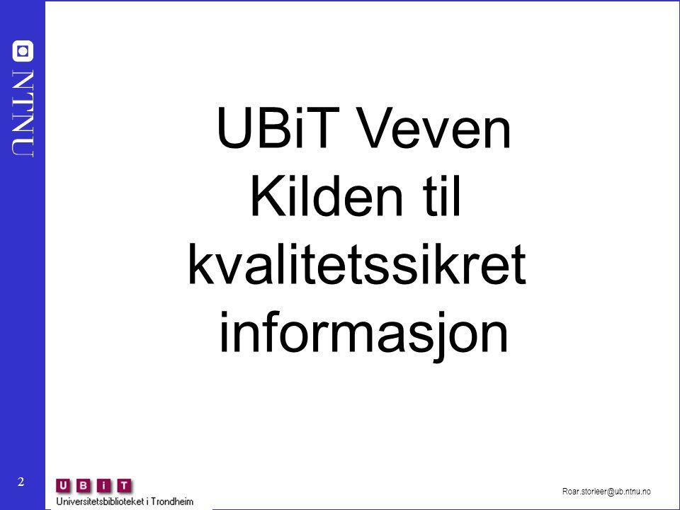 UBiT Veven Kilden til kvalitetssikret informasjon