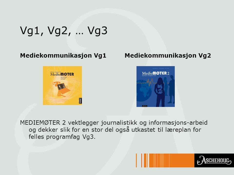 Vg1, Vg2, … Vg3 Mediekommunikasjon Vg1 Mediekommunikasjon Vg2