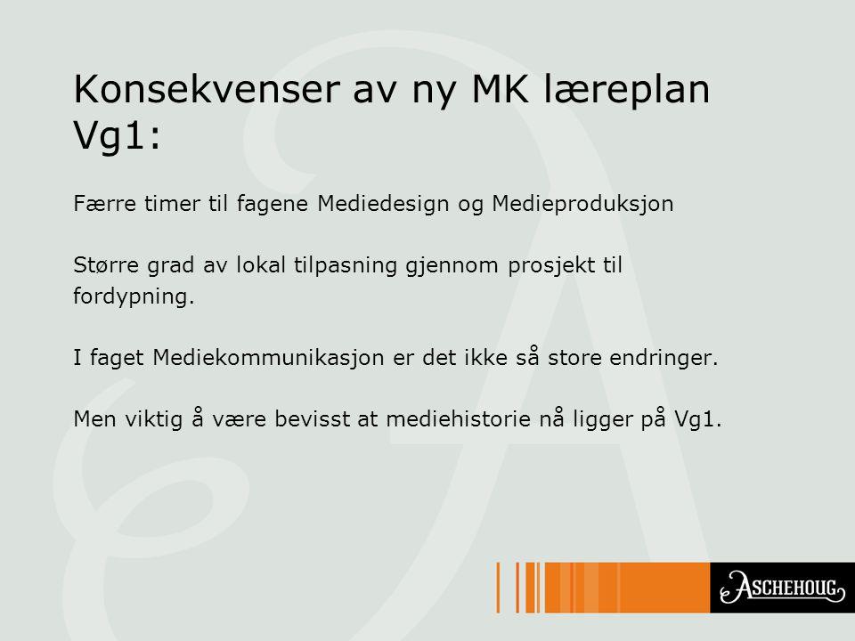 Konsekvenser av ny MK læreplan Vg1: